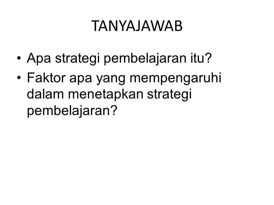 TANYAJAWAB Apa strategi pembelajaran itu