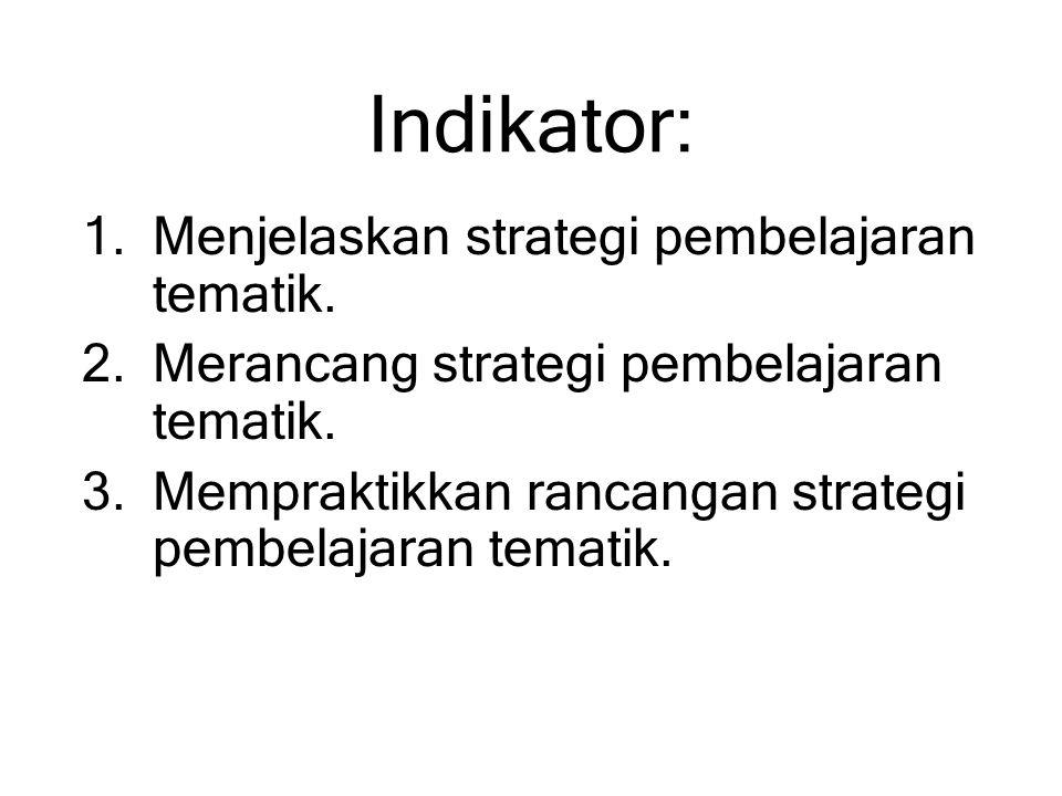 Indikator: Menjelaskan strategi pembelajaran tematik.