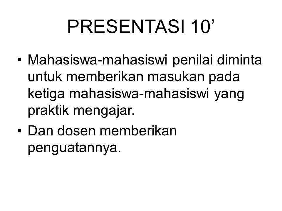 PRESENTASI 10' Mahasiswa-mahasiswi penilai diminta untuk memberikan masukan pada ketiga mahasiswa-mahasiswi yang praktik mengajar.