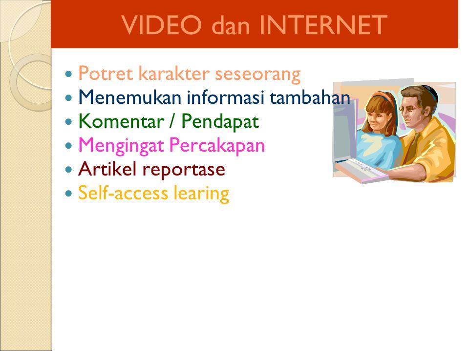 VIDEO dan INTERNET Potret karakter seseorang