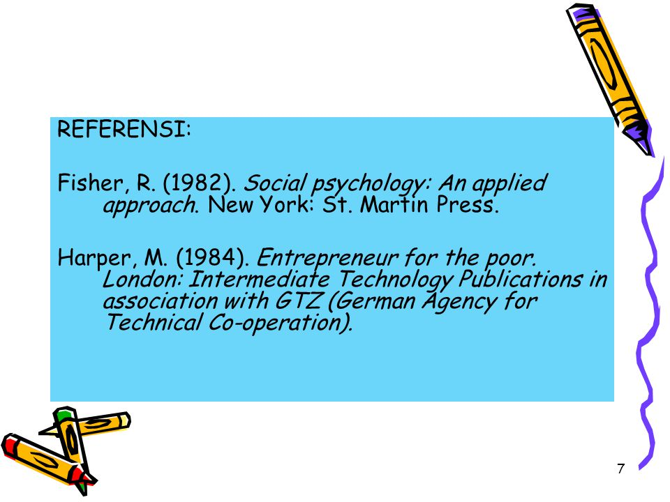 REFERENSI: Fisher, R. (1982). Social psychology: An applied approach. New York: St. Martin Press.