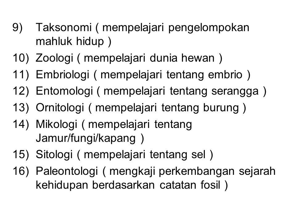 Taksonomi ( mempelajari pengelompokan mahluk hidup )