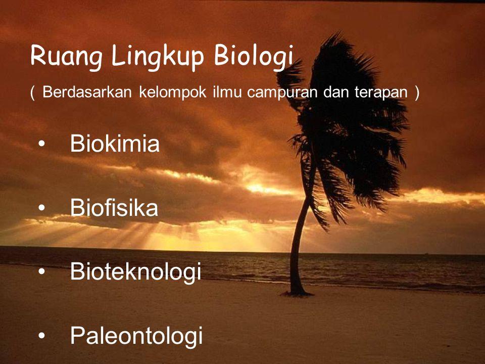 Ruang Lingkup Biologi ( Berdasarkan kelompok ilmu campuran dan terapan )