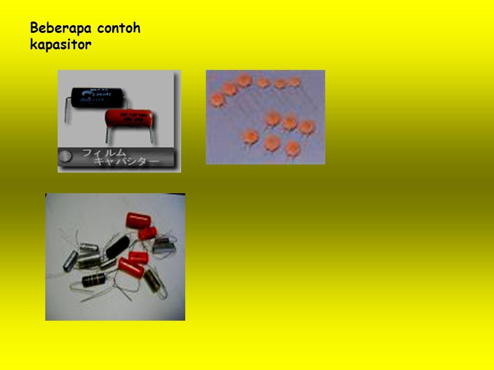 Beberapa contoh kapasitor