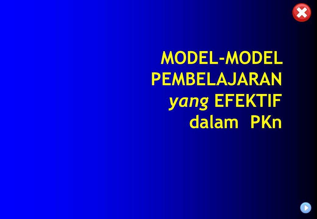 MODEL-MODEL PEMBELAJARAN yang EFEKTIF dalam PKn