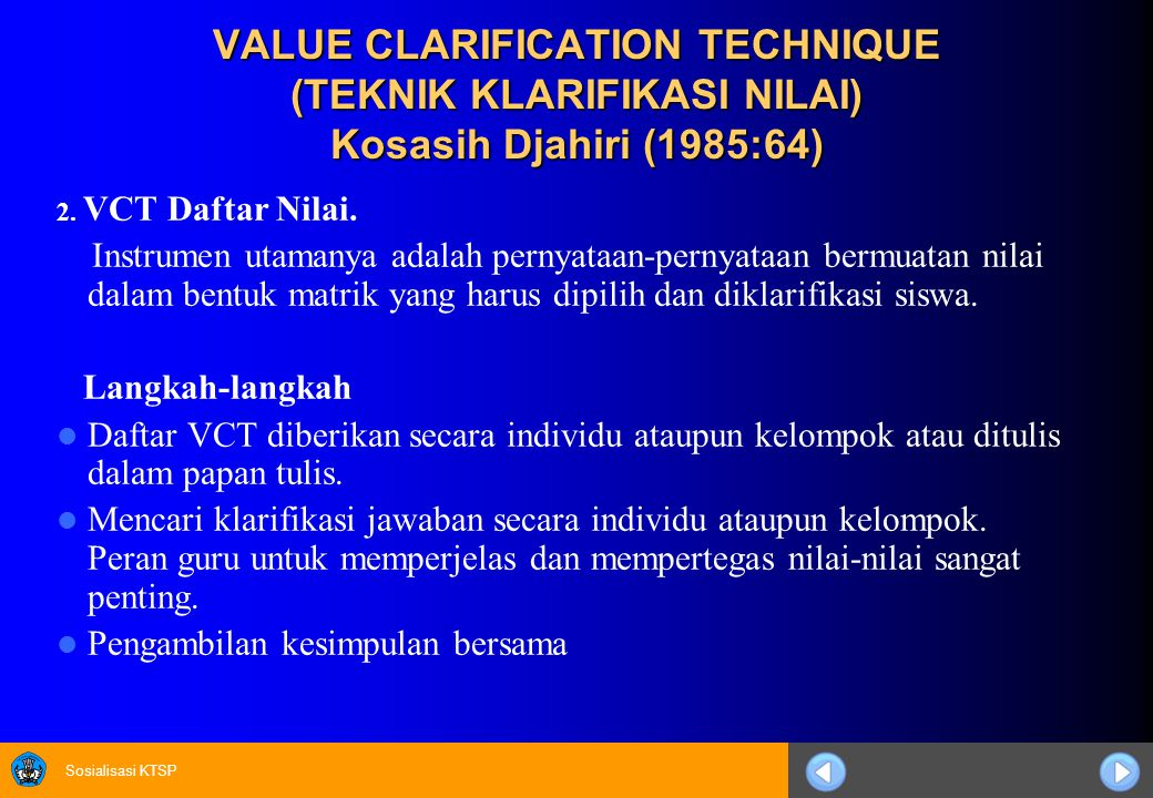 VALUE CLARIFICATION TECHNIQUE (TEKNIK KLARIFIKASI NILAI) Kosasih Djahiri (1985:64)