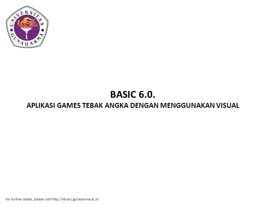 BASIC 6.0. APLIKASI GAMES TEBAK ANGKA DENGAN MENGGUNAKAN VISUAL
