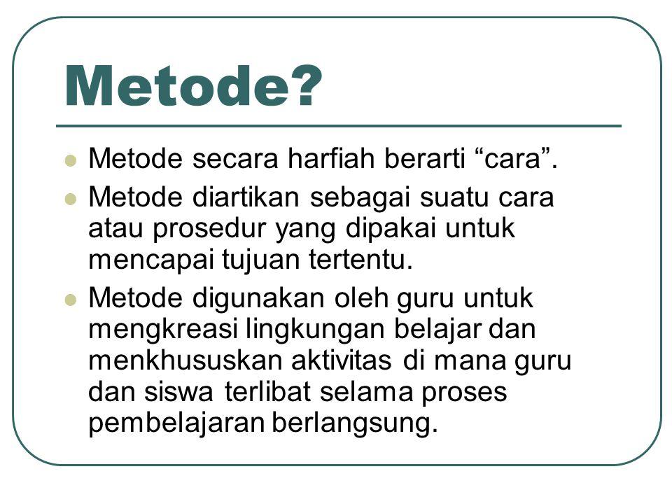 Metode Metode secara harfiah berarti cara .
