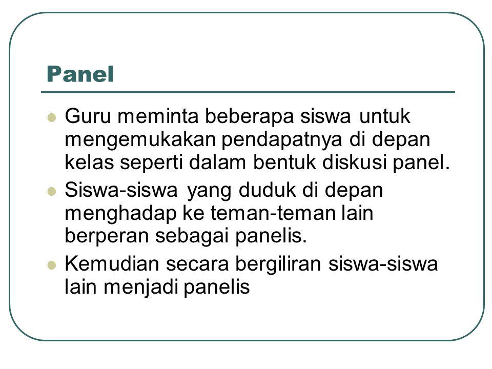 Panel Guru meminta beberapa siswa untuk mengemukakan pendapatnya di depan kelas seperti dalam bentuk diskusi panel.