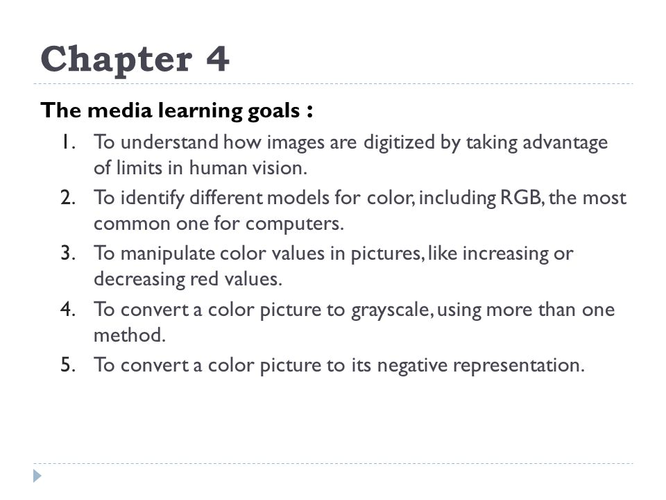 Chapter 4 The media learning goals :