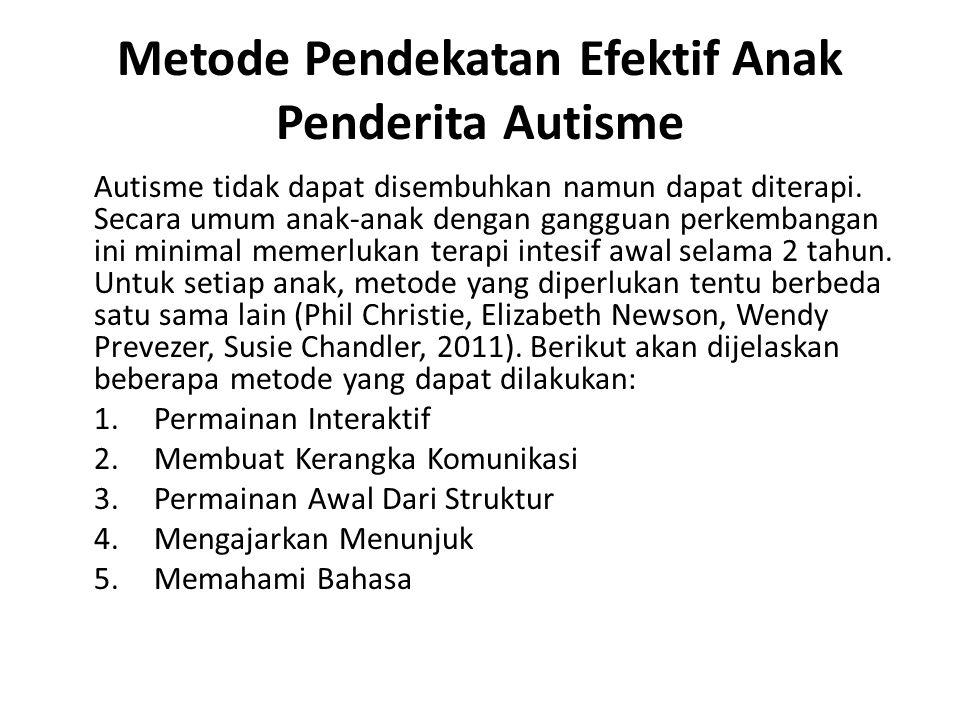Metode Pendekatan Efektif Anak Penderita Autisme