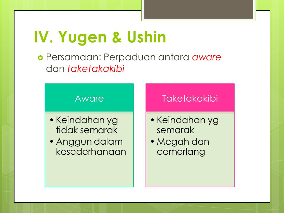 IV. Yugen & Ushin Persamaan: Perpaduan antara aware dan taketakakibi