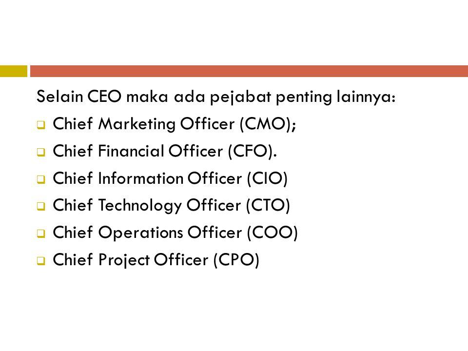 Selain CEO maka ada pejabat penting lainnya: