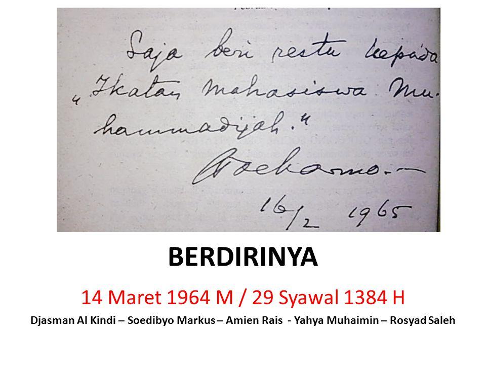 BERDIRINYA 14 Maret 1964 M / 29 Syawal 1384 H