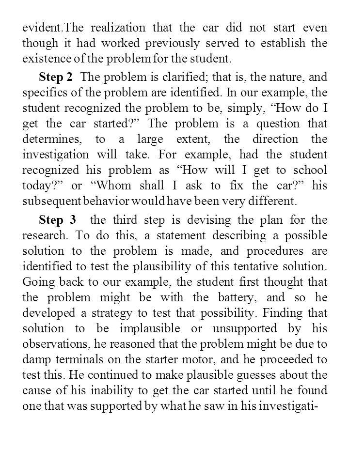 evident.The realization that the car did not start even though it had worked previously served to establish the existence of the problem for the student.