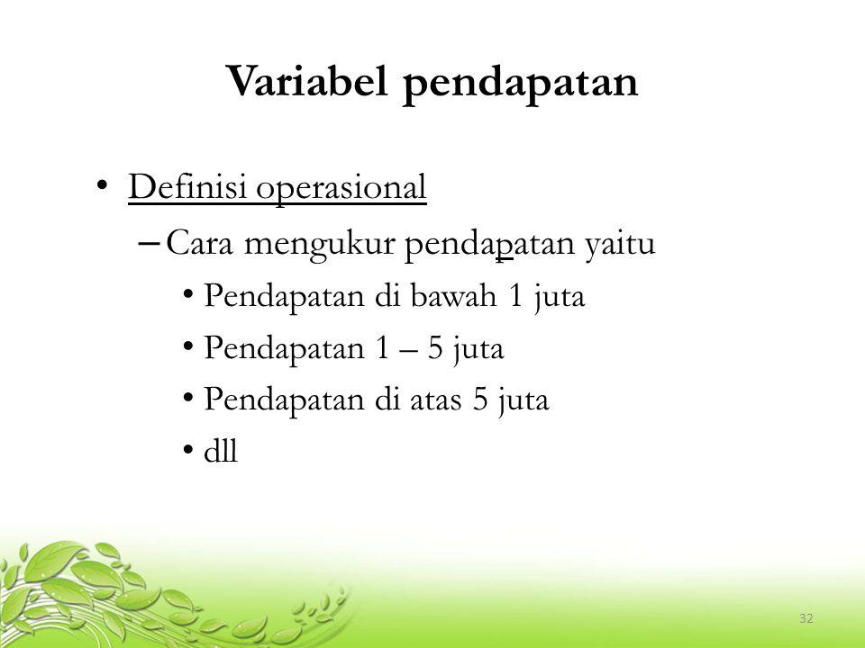 Variabel pendapatan Definisi operasional