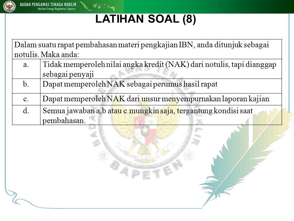 LATIHAN SOAL (8) Dalam suatu rapat pembahasan materi pengkajian IBN, anda ditunjuk sebagai notulis. Maka anda: