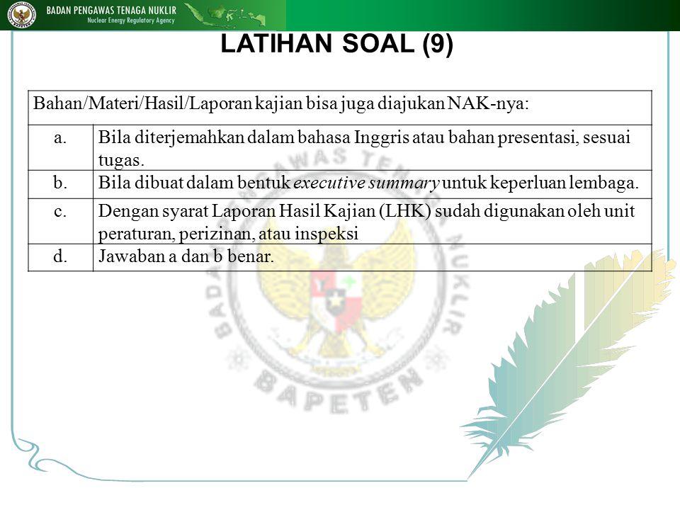 LATIHAN SOAL (9) Bahan/Materi/Hasil/Laporan kajian bisa juga diajukan NAK-nya: a.