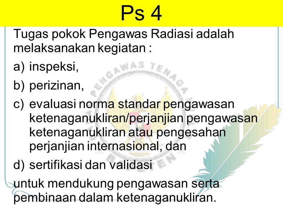 Ps 4 Tugas pokok Pengawas Radiasi adalah melaksanakan kegiatan :