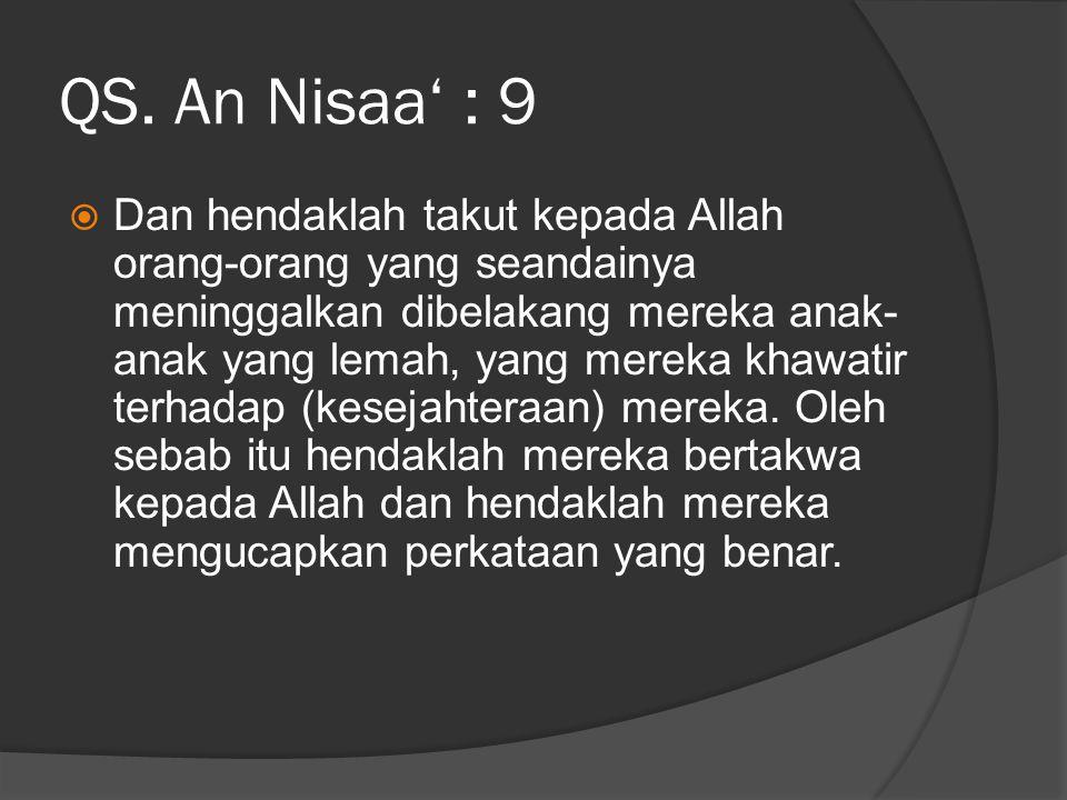 QS. An Nisaa' : 9