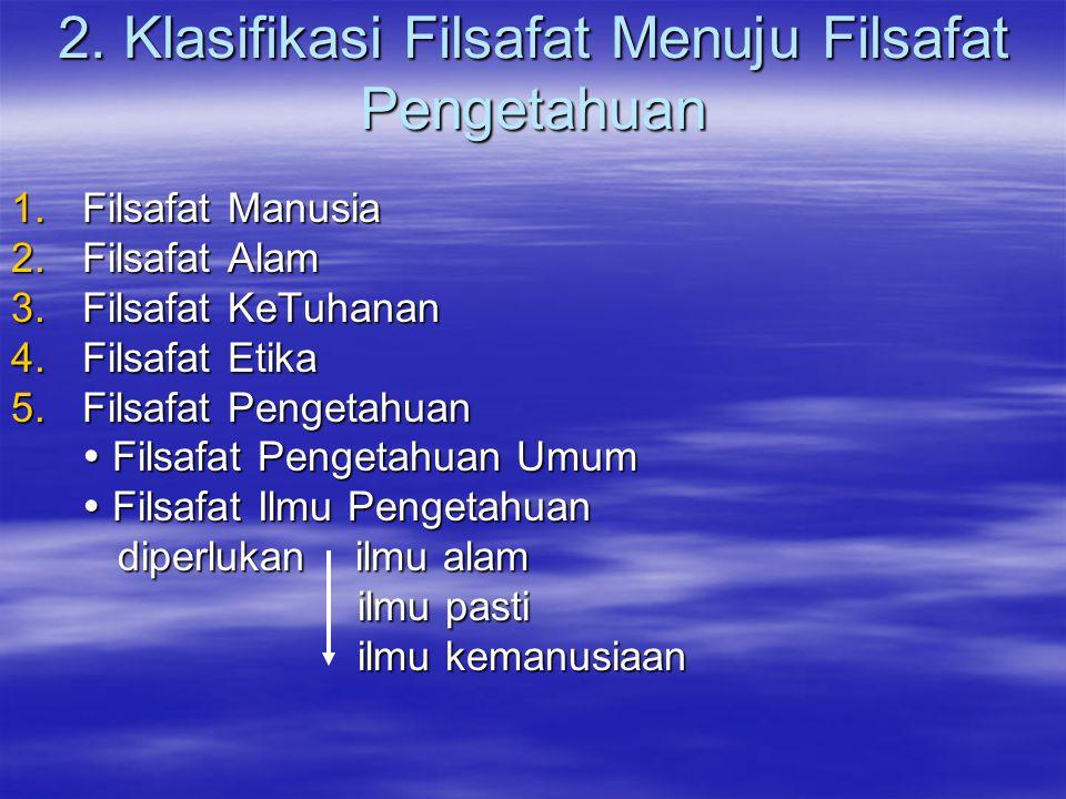 2. Klasifikasi Filsafat Menuju Filsafat Pengetahuan