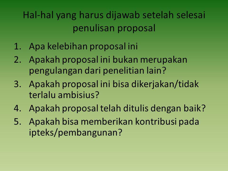 Hal-hal yang harus dijawab setelah selesai penulisan proposal