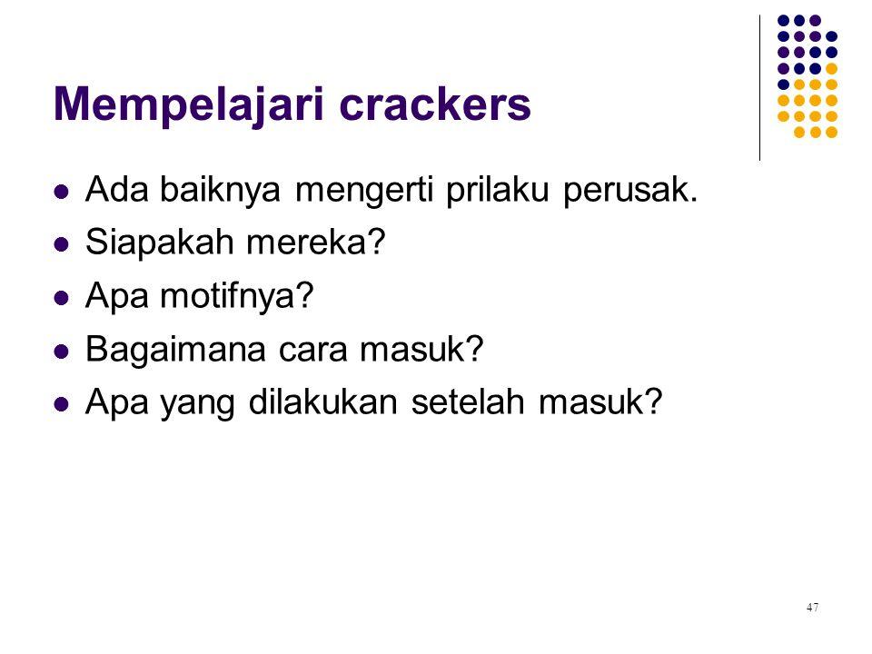 Mempelajari crackers Ada baiknya mengerti prilaku perusak.