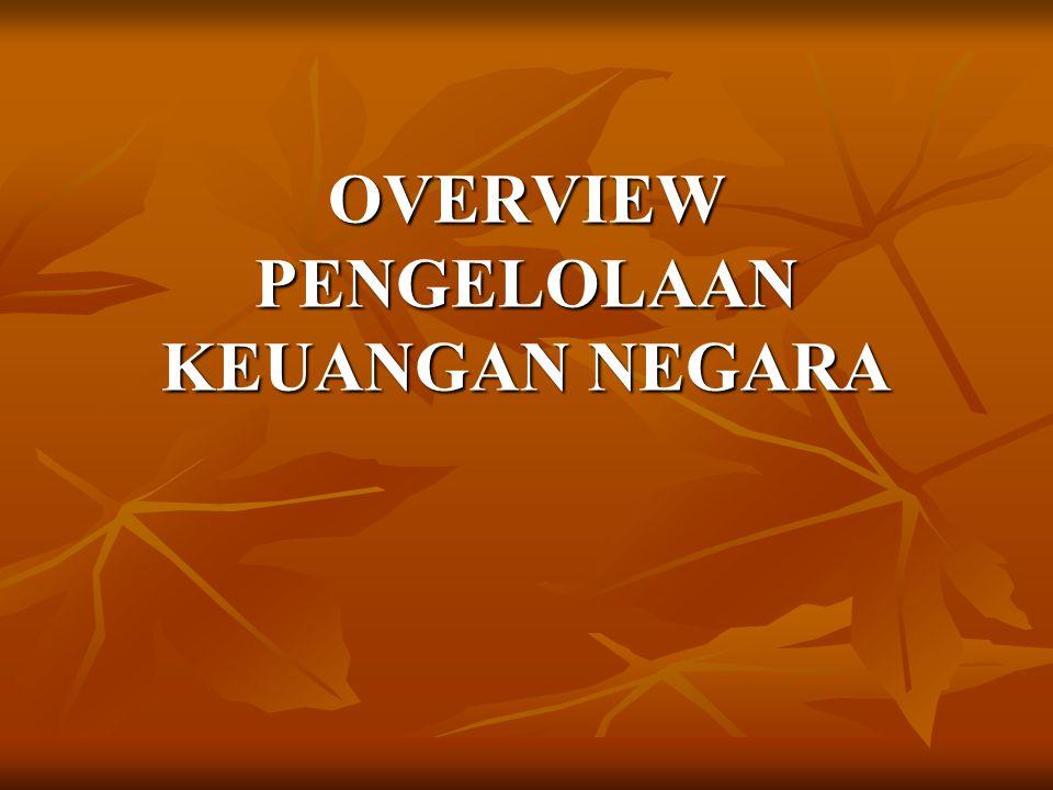 OVERVIEW PENGELOLAAN KEUANGAN NEGARA