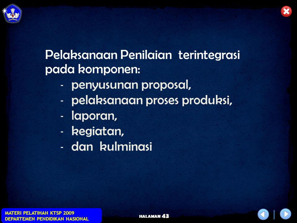 Pelaksanaan Penilaian terintegrasi pada komponen: