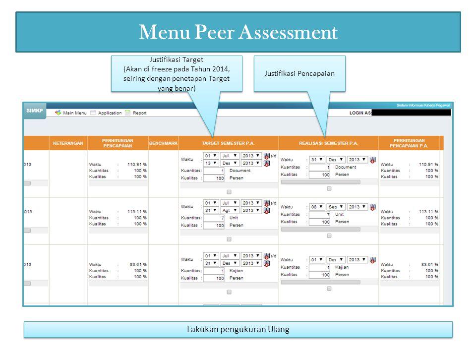 Menu Peer Assessment Lakukan pengukuran Ulang Justifikasi Target