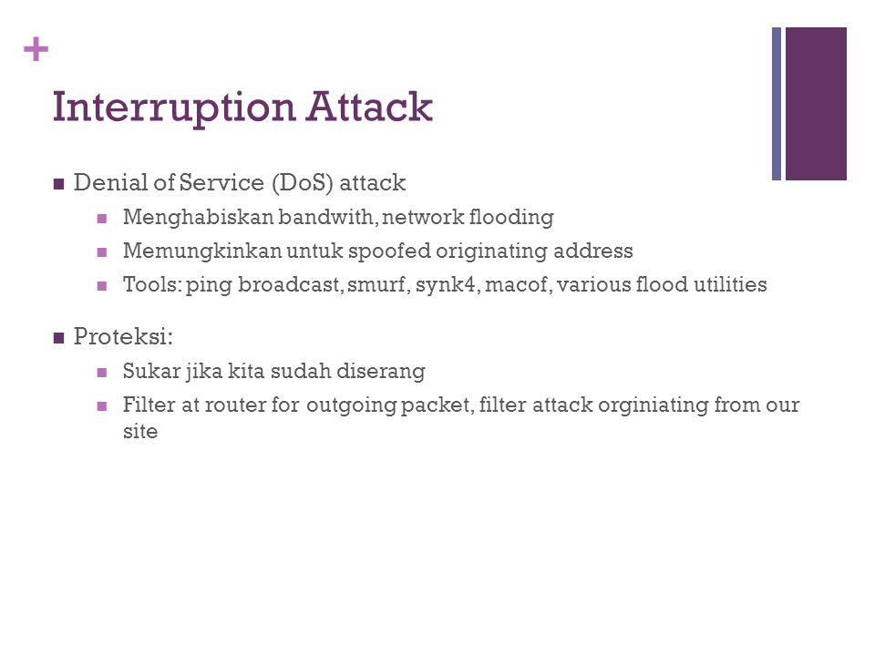 Interruption Attack Denial of Service (DoS) attack Proteksi: