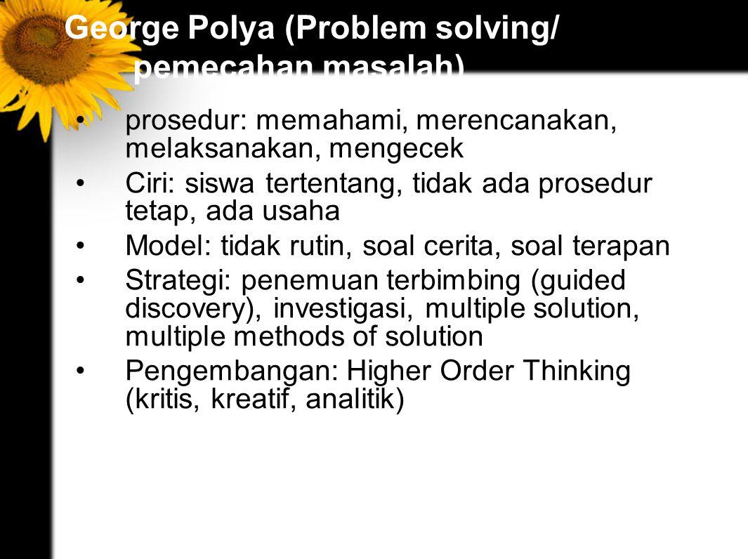 George Polya (Problem solving/ pemecahan masalah)