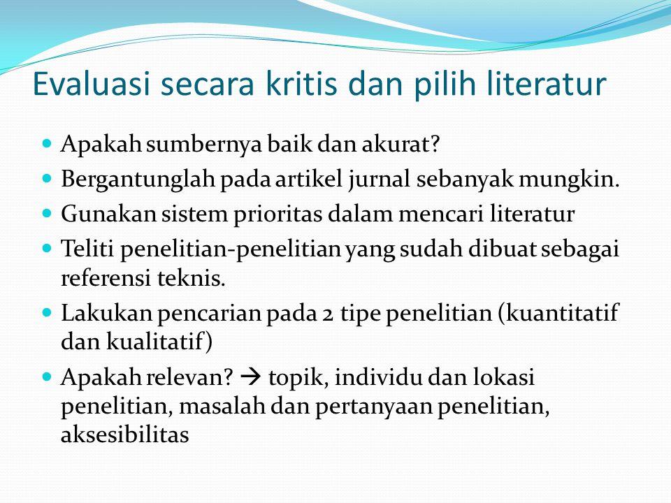 Evaluasi secara kritis dan pilih literatur