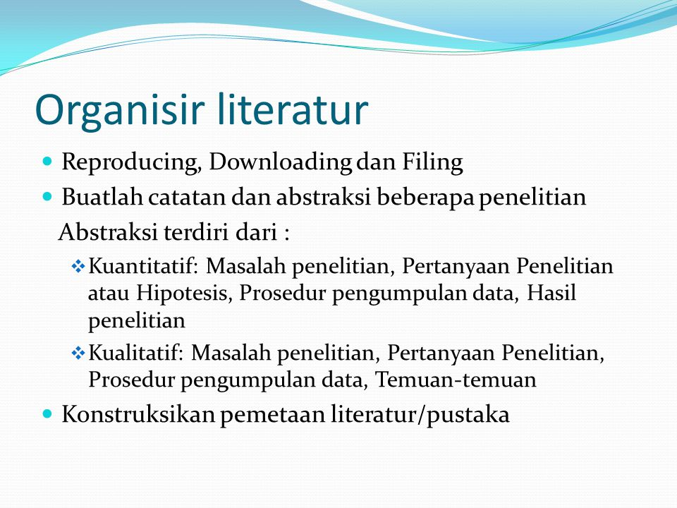 Organisir literatur Reproducing, Downloading dan Filing