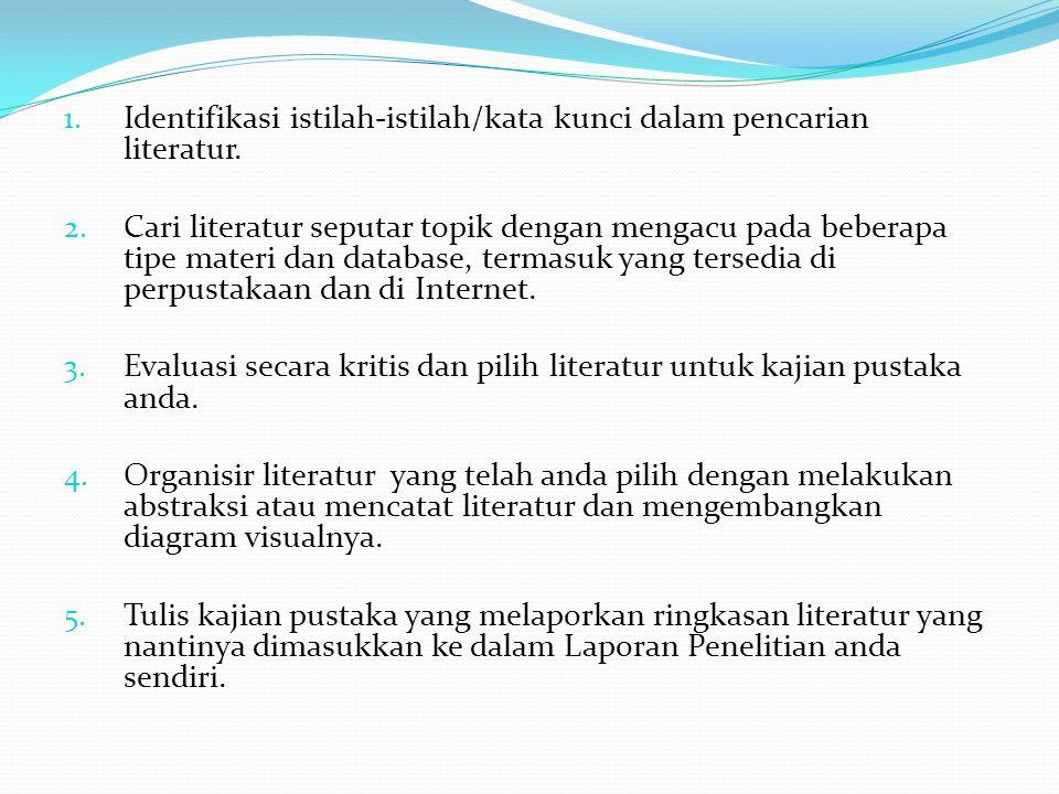 Identifikasi istilah-istilah/kata kunci dalam pencarian literatur.