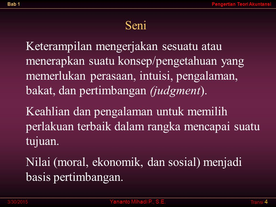 Nilai (moral, ekonomik, dan sosial) menjadi basis pertimbangan.