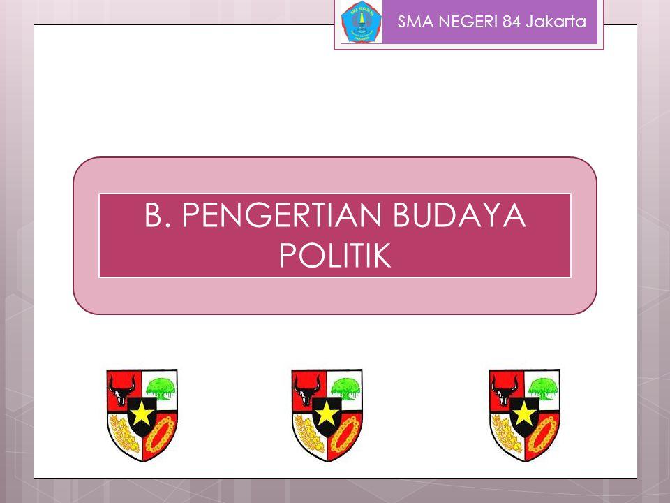 B. PENGERTIAN BUDAYA POLITIK
