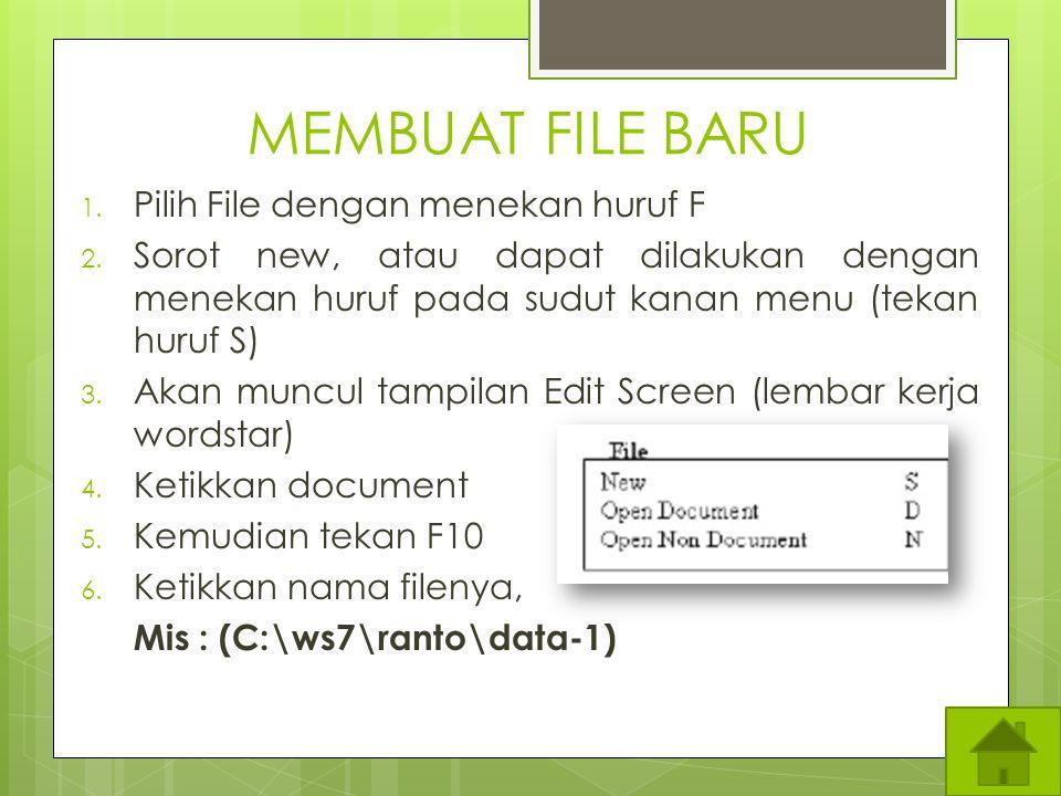 MEMBUAT FILE BARU Pilih File dengan menekan huruf F