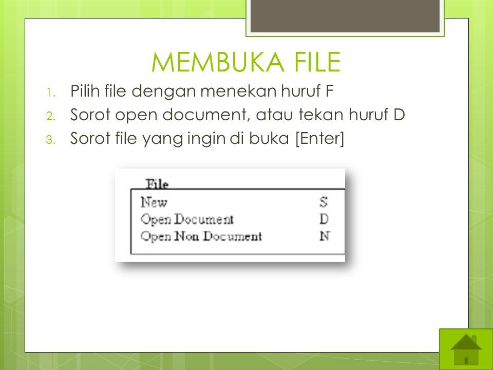 MEMBUKA FILE Pilih file dengan menekan huruf F