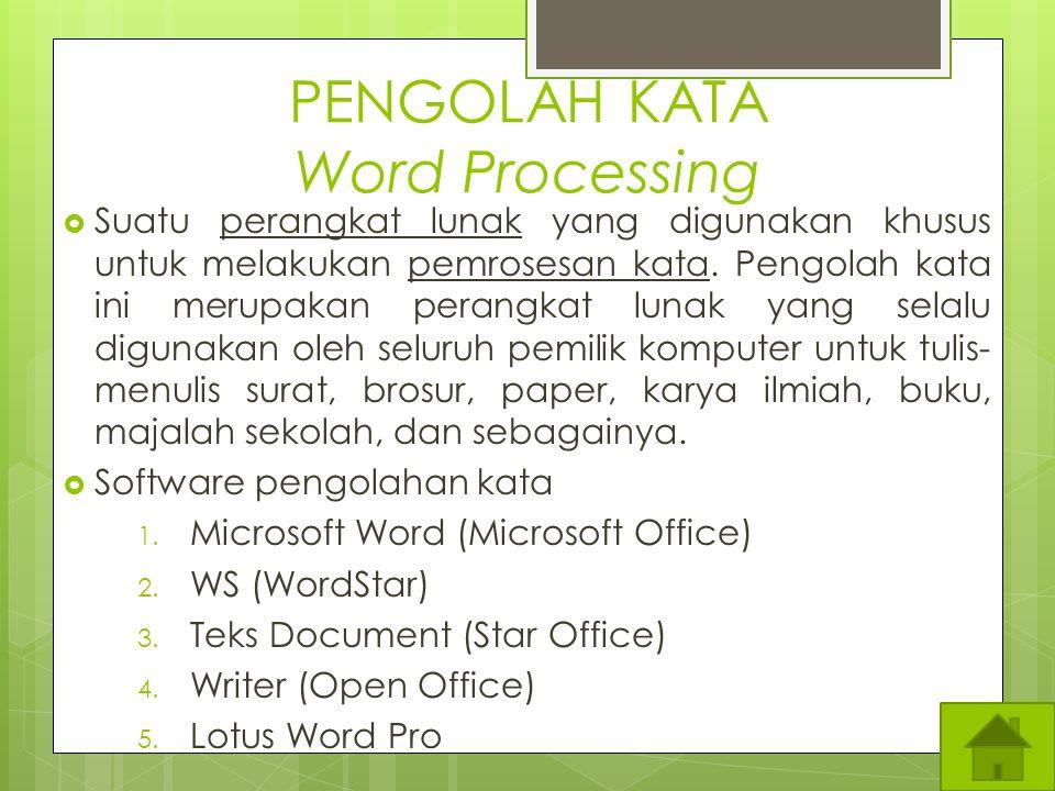 PENGOLAH KATA Word Processing
