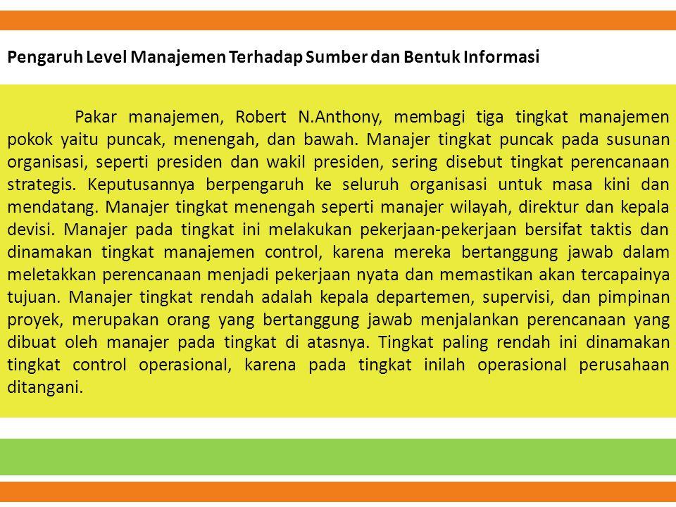 Pengaruh Level Manajemen Terhadap Sumber dan Bentuk Informasi