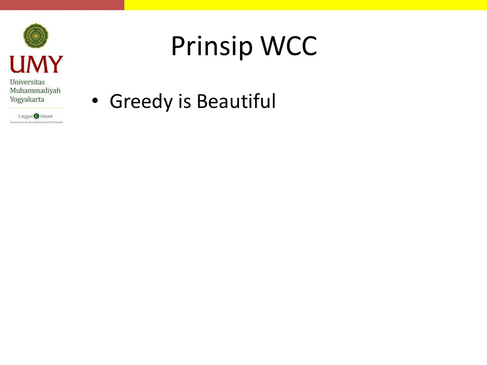 Prinsip WCC Greedy is Beautiful