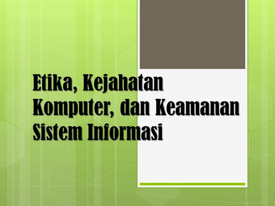 Etika, Kejahatan Komputer, dan Keamanan Sistem Informasi
