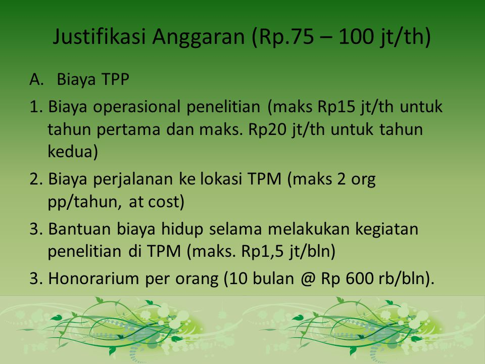 Justifikasi Anggaran (Rp.75 – 100 jt/th)