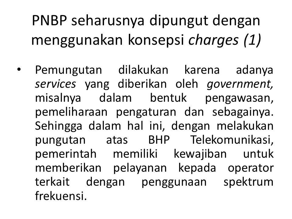 PNBP seharusnya dipungut dengan menggunakan konsepsi charges (1)
