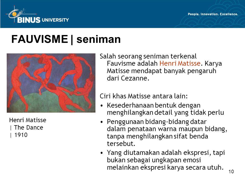 FAUVISME | seniman Salah seorang seniman terkenal Fauvisme adalah Henri Matisse. Karya Matisse mendapat banyak pengaruh dari Cezanne.