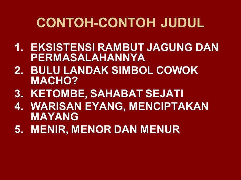 CONTOH-CONTOH JUDUL EKSISTENSI RAMBUT JAGUNG DAN PERMASALAHANNYA