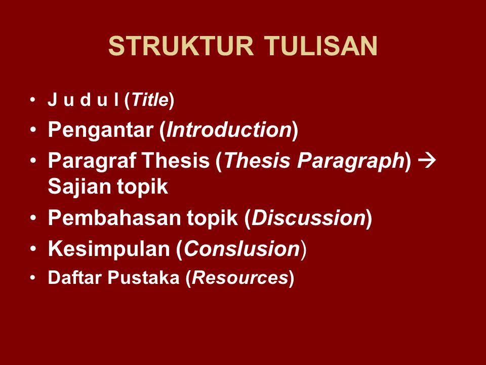STRUKTUR TULISAN Pengantar (Introduction)