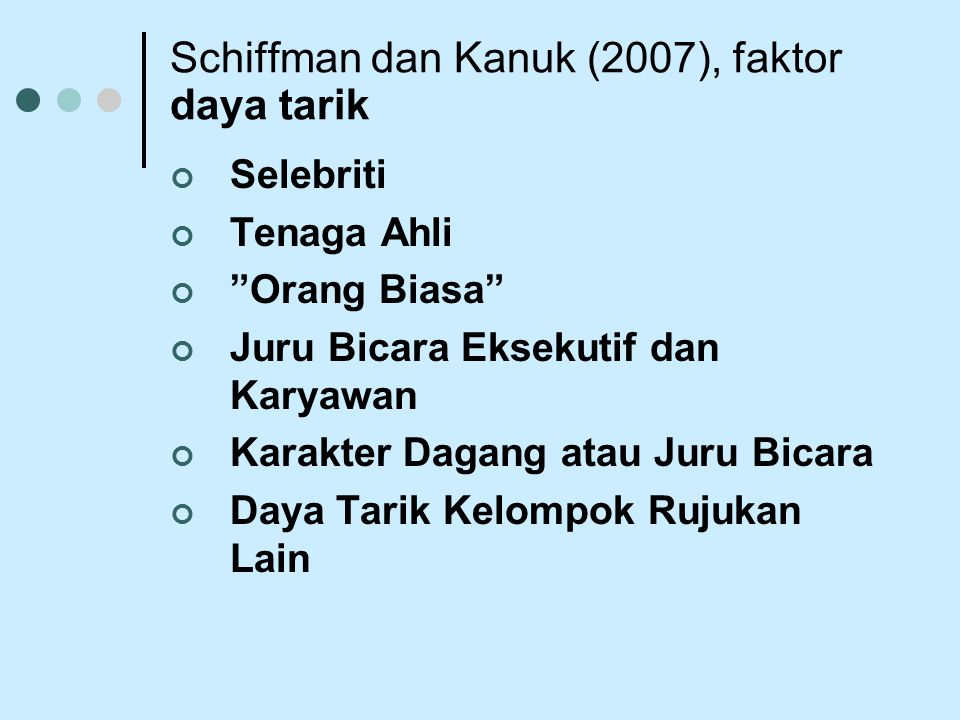 Schiffman dan Kanuk (2007), faktor daya tarik