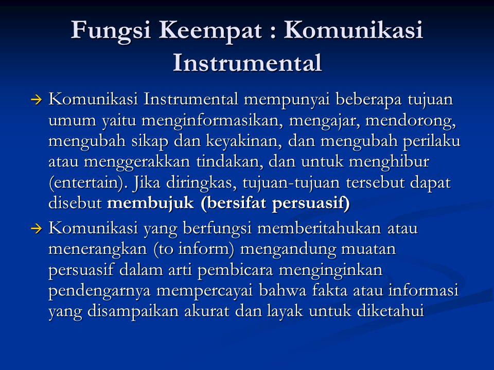 Fungsi Keempat : Komunikasi Instrumental